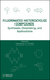 Fluorinated Heterocyclic Compounds: Synthesis, Chemistry, and Applications (0470452110) cover image