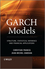 GARCH Models: Structure, Statistical Inference and Financial Applications (0470683910) cover image