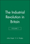 The Industrial Revolution in Britain, Volume I (0631180710) cover image