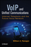 VoIP and Unified Communications: Internet Telephony and the Future Voice Network (1118019210) cover image
