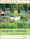 Therapeutic Landscapes: An Evidence-Based Approach to Designing Healing Gardens and Restorative Outdoor Spaces (1118231910) cover image