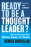 Ready to Be a Thought Leader?: How to Increase Your Influence, Impact, and Success (1118647610) cover image
