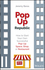 PopUp Republic: How to Start Your Own Successful Pop-Up Space, Shop, or Restaurant (1119145910) cover image