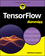 TensorFlow For Dummies (1119466210) cover image