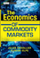 The Economics of Commodity Markets (1119967910) cover image