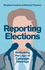 Reporting Elections: Rethinking the Logic of Campaign Coverage (1509517510) cover image