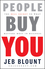 People Buy You: The Real Secret to what Matters Most in Business (0470599111) cover image