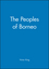 The Peoples of Borneo (0631172211) cover image