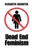 Dead End Feminism (0745633811) cover image