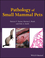 Pathology of Small Mammal Pets (0813818311) cover image