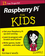 Raspberry Pi For Kids For Dummies (1119049512) cover image