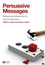 Persuasive Messages: The Process of Influence (1405158212) cover image