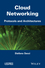 Cloud Networking: Protocols and Architectures (1848216912) cover image