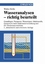 Wasseranalysen - richtig beurteilt: Grundlagen, Parameter, Wassertypen, Inhaltsstoffe Grenzwerte nach Trink wasserverordnung und EU-Trinkwasserrichtlinie, 2. Auflage (3527623612) cover image