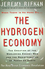 The Hydrogen Economy: The Creation of the Worldwide Energy Web and the Redistribution of Power on Earth (0745630413) cover image