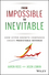 From Impossible To Inevitable: How Hyper-Growth Companies Create Predictable Revenue (1119166713) cover image