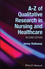 A-Z of Qualitative Research in Nursing and Healthcare, 2nd Edition (1405161213) cover image