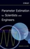 Parameter Estimation for Scientists and Engineers (0470147814) cover image