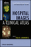Hospital Images: A Clinical Atlas (0470501014) cover image