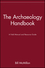 The Archaeology Handbook: A Field Manual and Resource Guide (0471530514) cover image