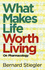 What Makes Life Worth Living: On Pharmacology (0745662714) cover image