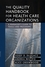 The Quality Handbook for Health Care Organizations: A Manager's Guide to Tools and Programs (0787969214) cover image
