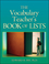 The Vocabulary Teacher's Book of Lists (0787971014) cover image
