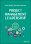 Project Management Leadership: Building Creative Teams, 2nd Edition (1118674014) cover image