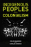 Indigenous Peoples and Colonialism: Global Perspectives (0745672515) cover image