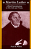 Martin Luther: A Brief Introduction to His Life and Works (0882952315) cover image
