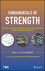 Fundamentals of Strength: Principles, Experiment, and Applications of an Internal State Variable Constitutive Formulation (1118413415) cover image