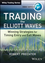 Trading the Elliott Waves: Winning Strategies for Timing Entry & Exit Moves (1118632915) cover image