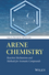 Arene Chemistry: Reaction Mechanisms and Methods for Aromatic Compounds (1118752015) cover image