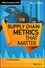 Supply Chain Metrics that Matter (1118858115) cover image