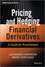 Pricing and Hedging Financial Derivatives: A Guide for Practitioners (1119953715) cover image