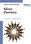 Silicon Chemistry: From the Atom to Extended Systems (3527611215) cover image