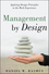 Management by Design: Applying Design Principles to the Work Experience (0470227516) cover image