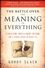 The Battle Over the Meaning of Everything: Evolution, Intelligent Design, and a School Board in Dover, PA (0470379316) cover image