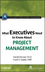 What Executives Need to Know About Project Management (0470500816) cover image