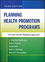 Planning Health Promotion Programs: An Intervention Mapping Approach, 3rd Edition (0470528516) cover image