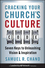 Cracking Your Church's Culture Code: Seven Keys to Unleashing Vision and Inspiration  (0470627816) cover image