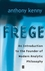 Frege: An Introduction to the Founder of Modern Analytic Philosophy (0631222316) cover image
