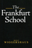 The Frankfurt School: Its History, Theory and Political Significance (0745616216) cover image