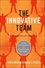 The Innovative Team: Unleashing Creative Potential for Breakthrough Results (1118115716) cover image
