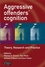 Aggressive Offenders' Cognition: Theory, Research and Practice (0470034017) cover image