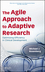 The Agile Approach to Adaptive Research: Optimizing Efficiency in Clinical Development (0470247517) cover image