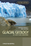 Glacial Geology: Ice Sheets and Landforms, 2nd Edition (0470516917) cover image