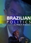 Brazilian Politics: Reforming a Democratic State in a Changing World (0745633617) cover image