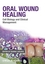 Oral Wound Healing: Cell Biology and Clinical Management (0813804817) cover image