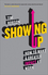 Showing Up: How to Make a Greater Impact at Work (0857085417) cover image